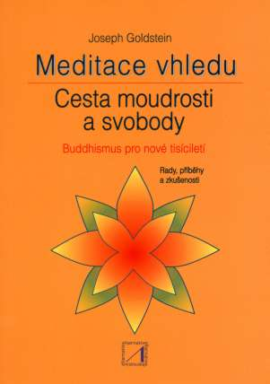 Meditace vhledu - cesta moudrosti a svobody - Joseph Goldstein